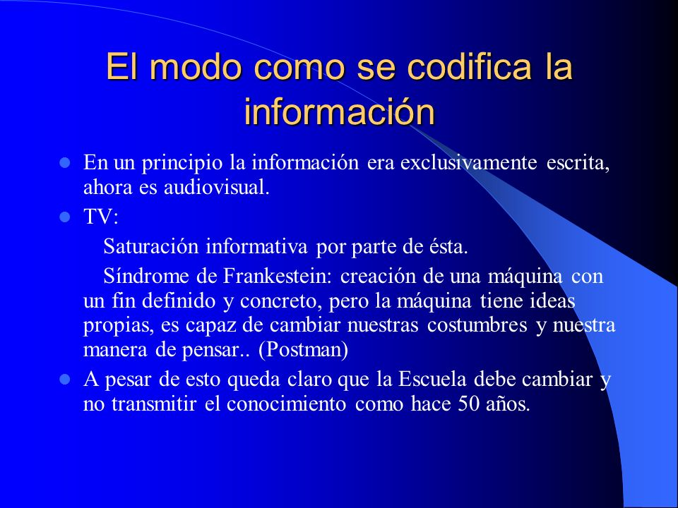 El modo como se codifica la información