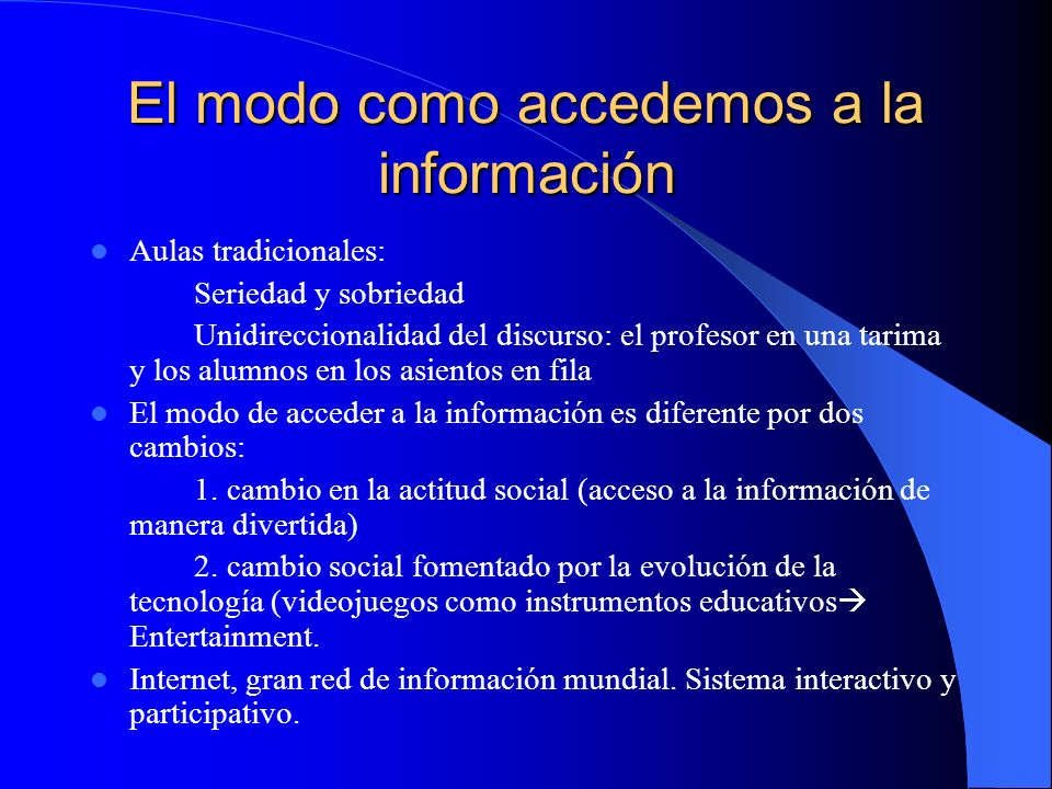 El modo como accedemos a la información