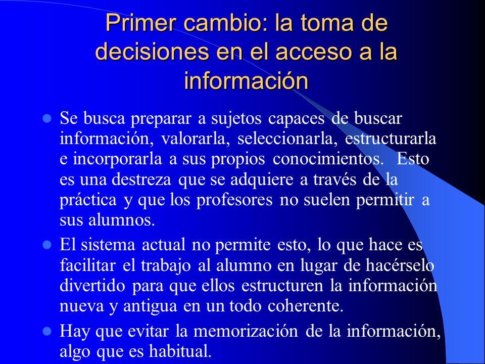 Primer cambio: la toma de decisiones en el acceso a la información