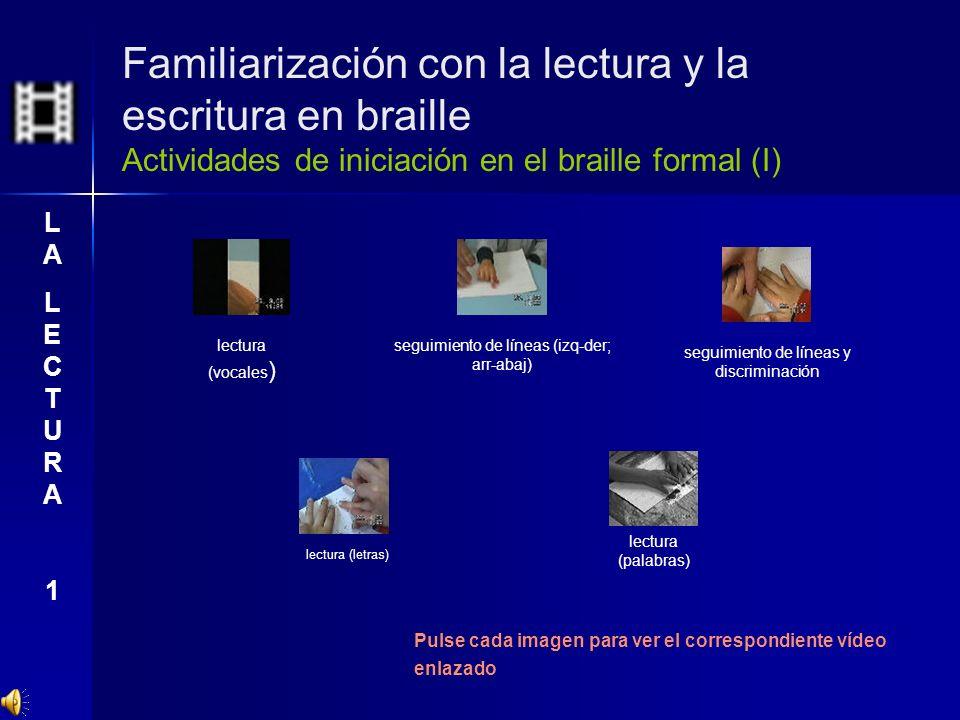 Familiarización con la lectura y la escritura en braille Actividades de iniciación en el braille formal (I)
