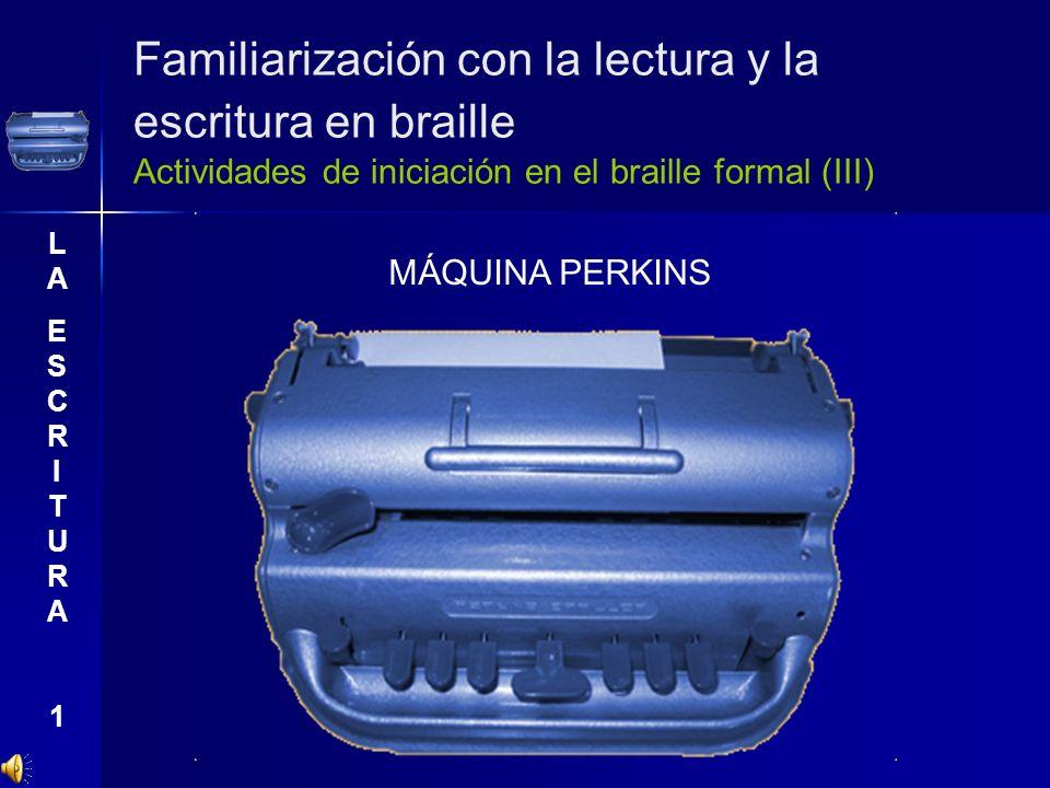 Familiarización con la lectura y la escritura en braille Actividades de iniciación en el braille formal (III)