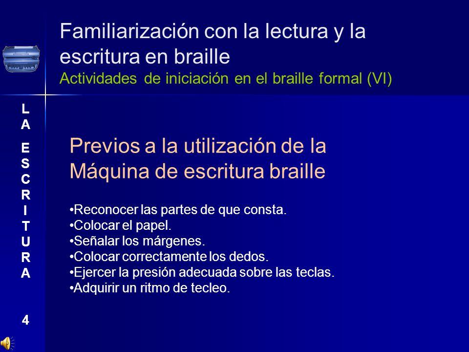 Previos a la utilización de la Máquina de escritura braille