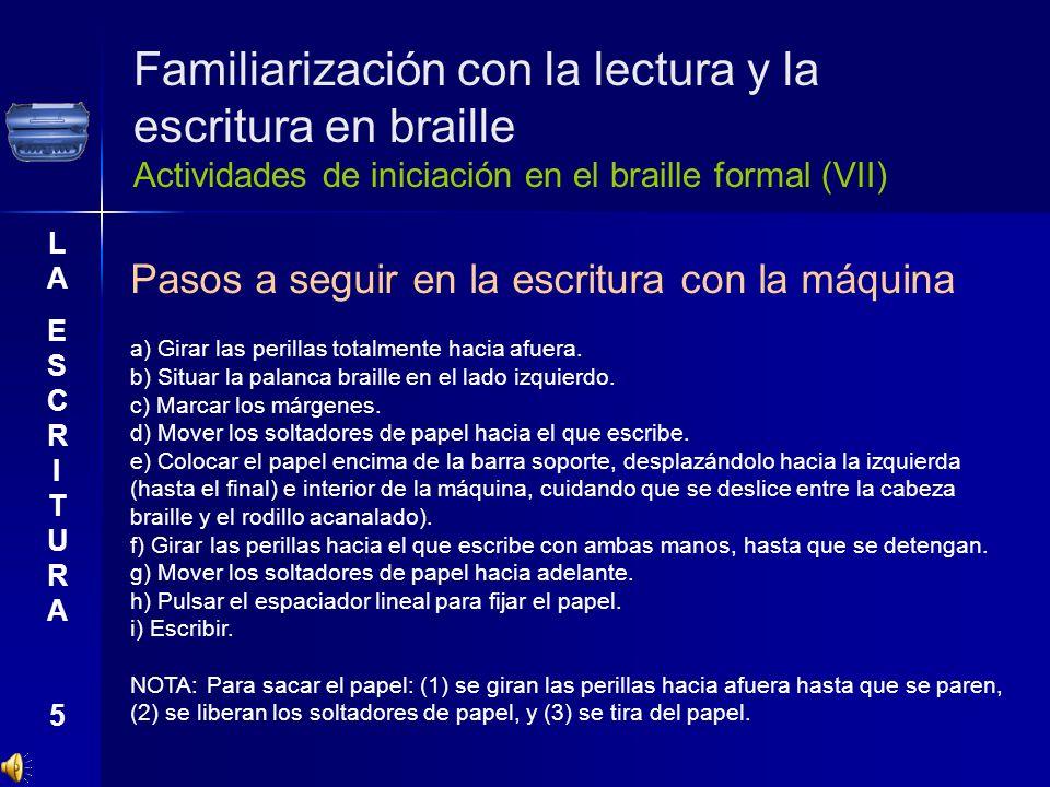 Familiarización con la lectura y la escritura en braille Actividades de iniciación en el braille formal (VII)