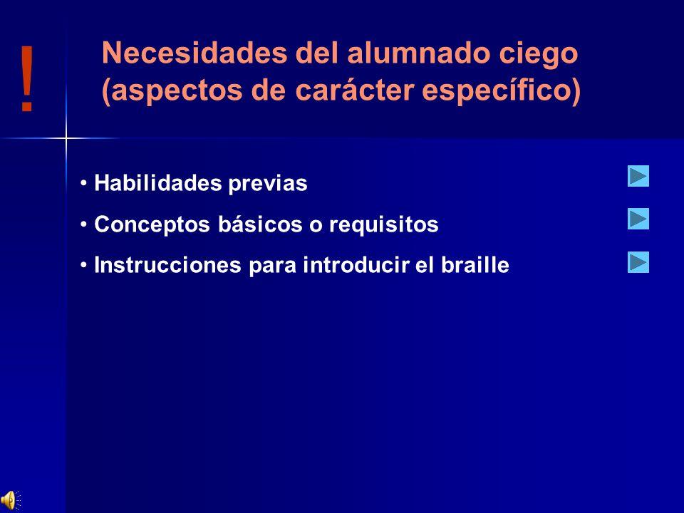 ! Necesidades del alumnado ciego (aspectos de carácter específico)