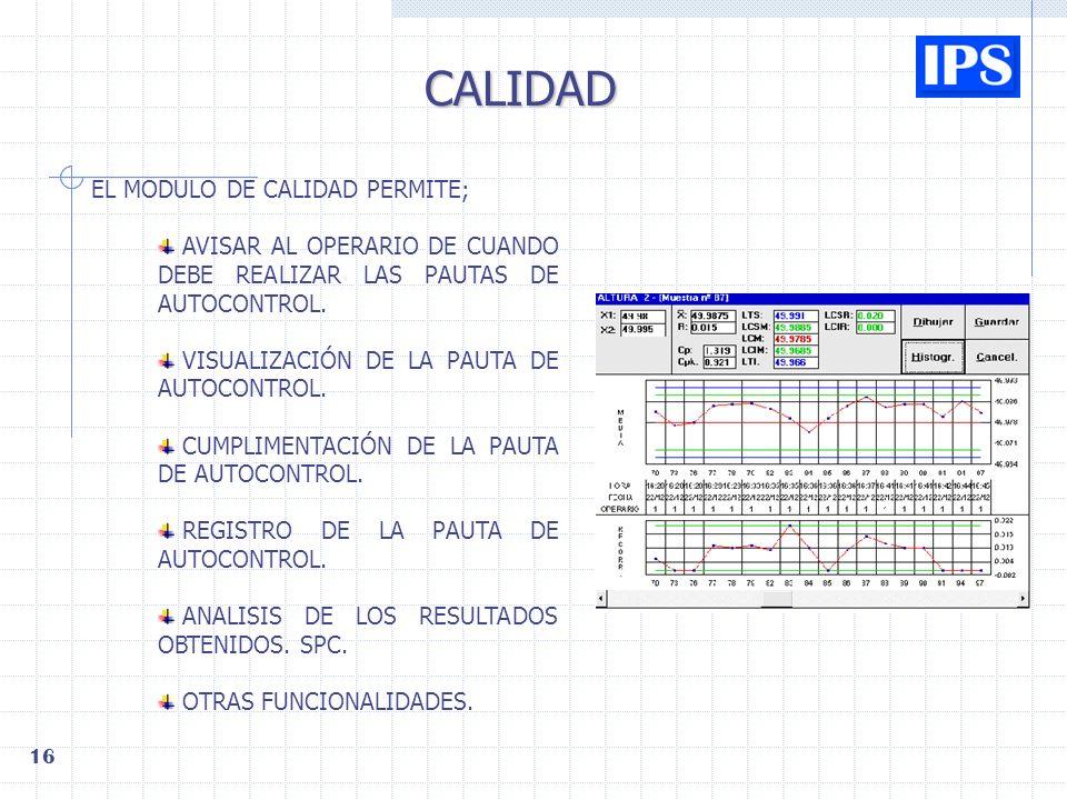 CALIDAD EL MODULO DE CALIDAD PERMITE;