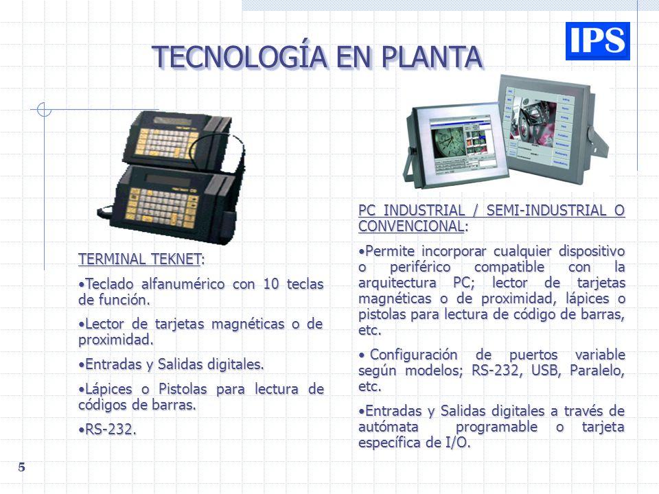TECNOLOGÍA EN PLANTA PC INDUSTRIAL / SEMI-INDUSTRIAL O CONVENCIONAL: