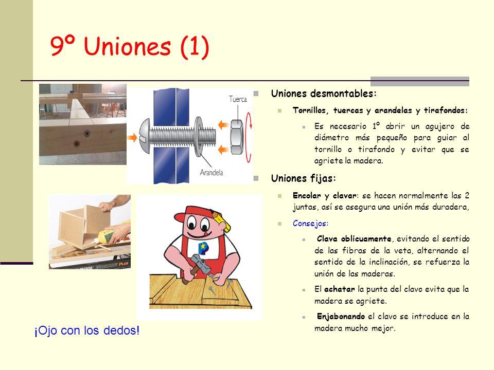 9º Uniones (1) ¡Ojo con los dedos! Uniones desmontables: