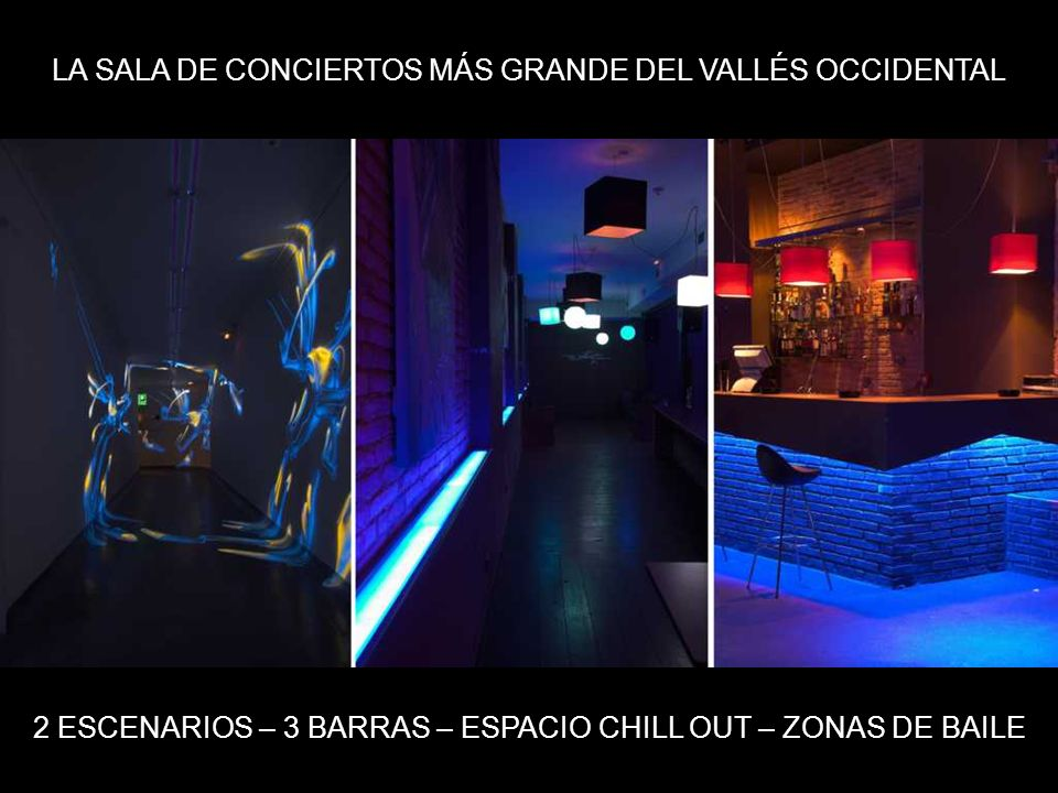 LA SALA DE CONCIERTOS MÁS GRANDE DEL VALLÉS OCCIDENTAL