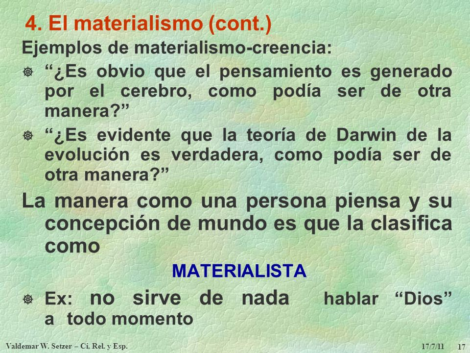 4. El materialismo (cont.)