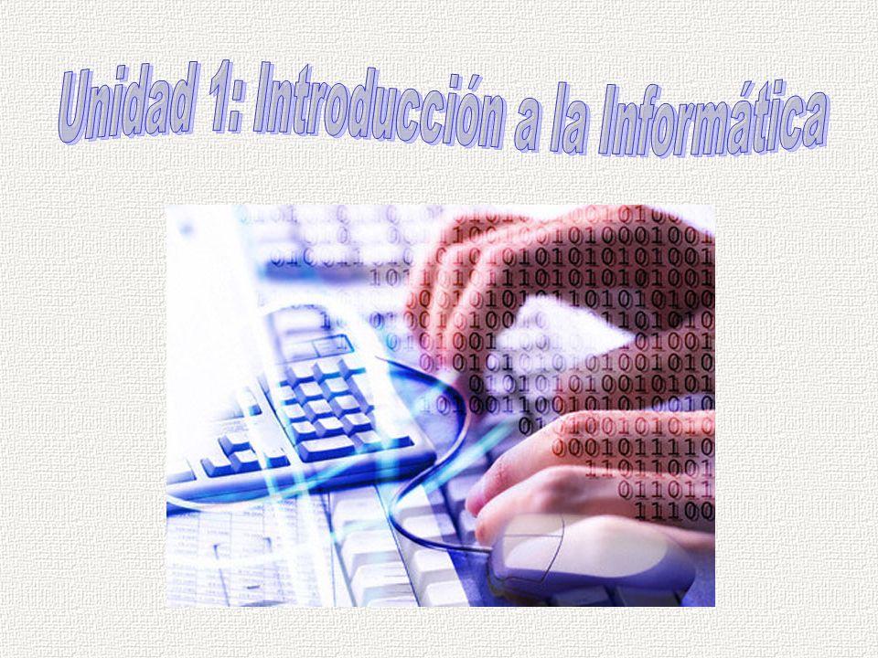 Unidad 1: Introducción a la Informática