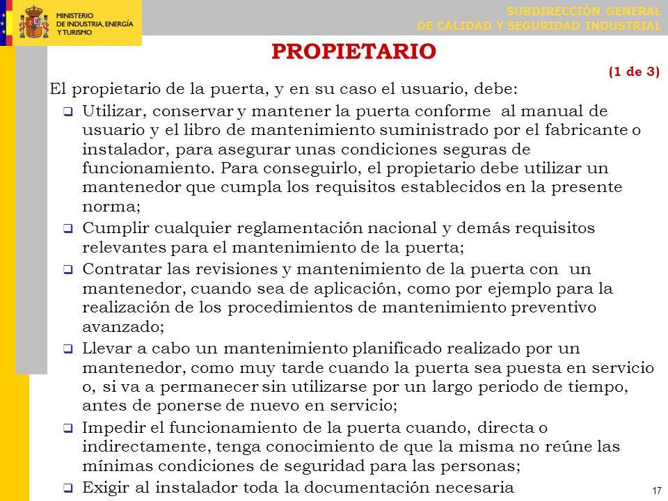 PROPIETARIO (2 de 3) Facilitar el acceso a la puerta y al propio equipo al mantenedor para sus verificaciones;