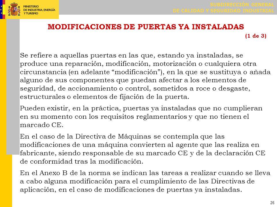 MODIFICACIONES DE PUERTAS YA INSTALADAS. Modificaciones IMPORTANTES