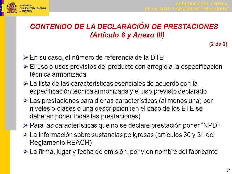 MARCADO CE (Artículo 8) Sólo se pondrá el MARCADO CE cuando el fabricante haya realizado la DECLARACIÓN DE PRESTACIONES.