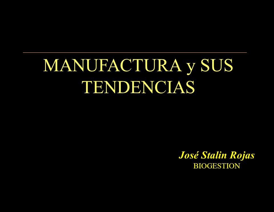 MANUFACTURA y SUS TENDENCIAS