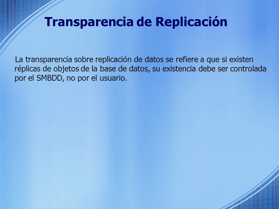 Transparencia de Replicación