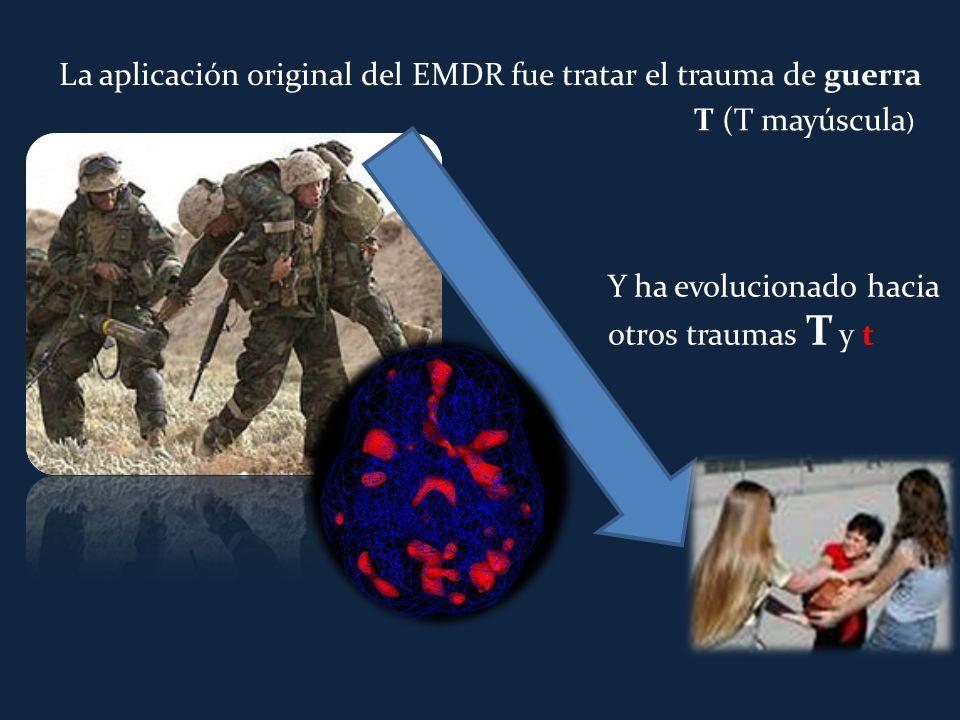 La aplicación original del EMDR fue tratar el trauma de guerra