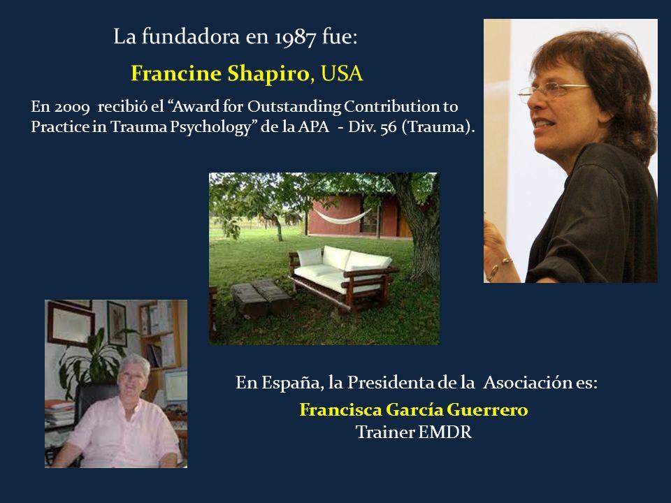 La fundadora en 1987 fue: Francine Shapiro, USA