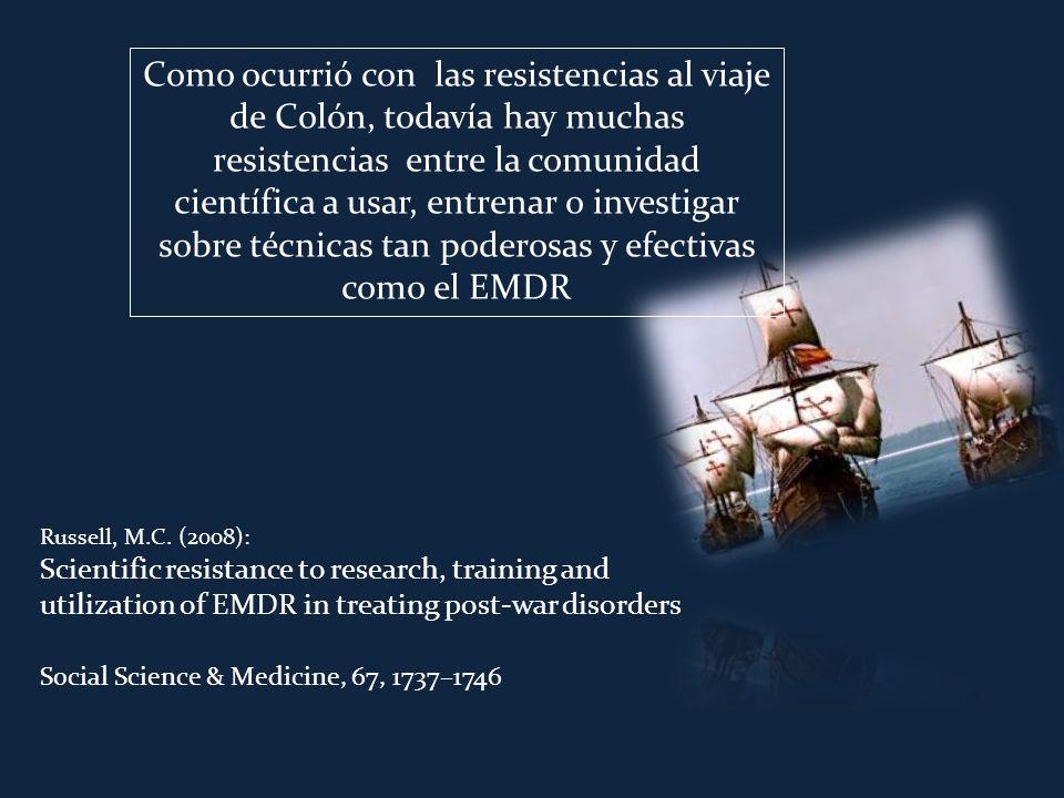 Como ocurrió con las resistencias al viaje de Colón, todavía hay muchas resistencias entre la comunidad científica a usar, entrenar o investigar sobre técnicas tan poderosas y efectivas como el EMDR