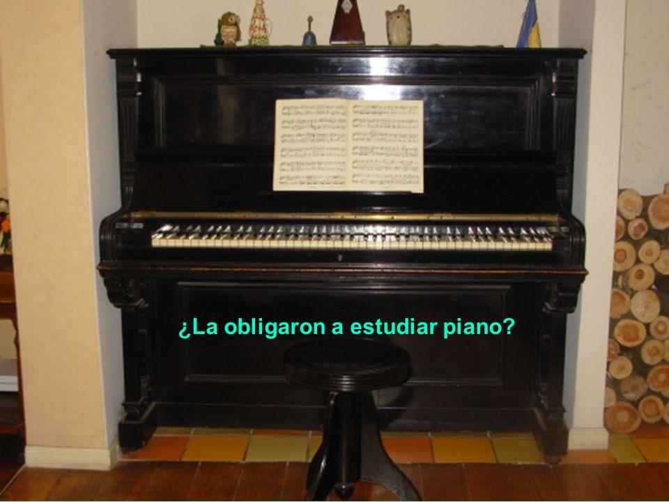 ¿La obligaron a estudiar piano
