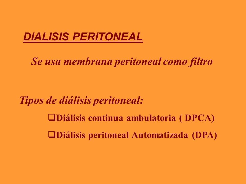 Se usa membrana peritoneal como filtro