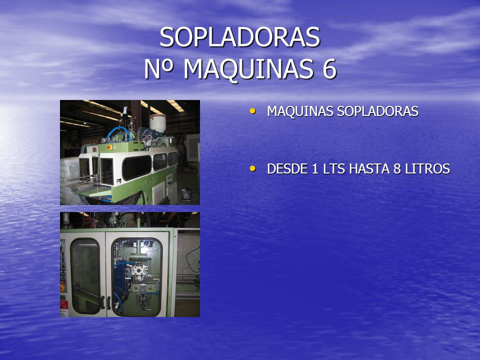 SOPLADORAS Nº MAQUINAS 6