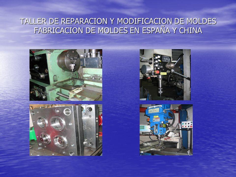 TALLER DE REPARACION Y MODIFICACION DE MOLDES FABRICACION DE MOLDES EN ESPAÑA Y CHINA