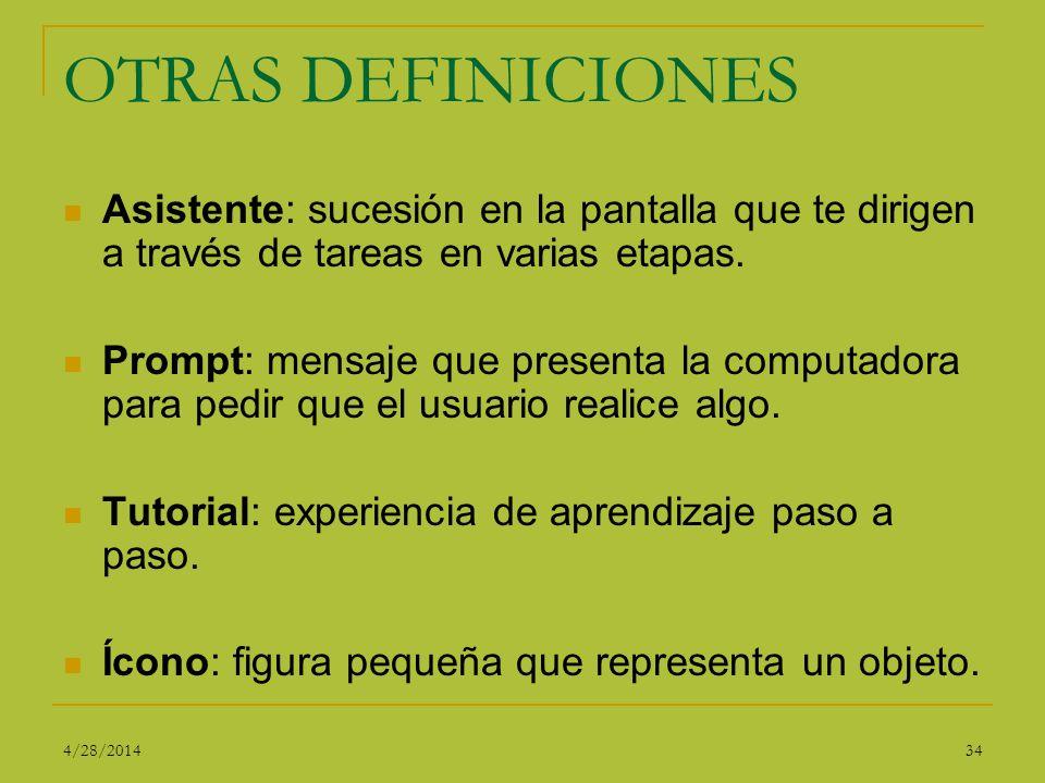 OTRAS DEFINICIONES Asistente: sucesión en la pantalla que te dirigen a través de tareas en varias etapas.
