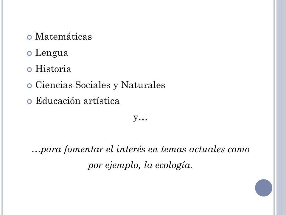 Matemáticas Lengua. Historia. Ciencias Sociales y Naturales. Educación artística. y…