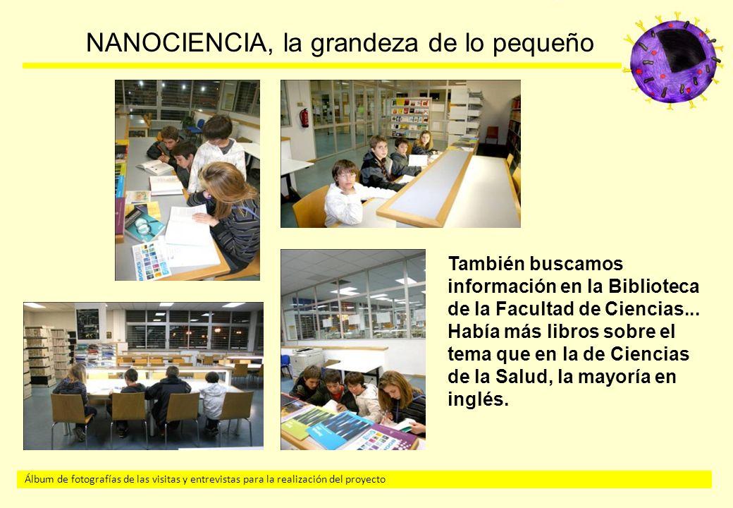 También buscamos información en la Biblioteca de la Facultad de Ciencias...