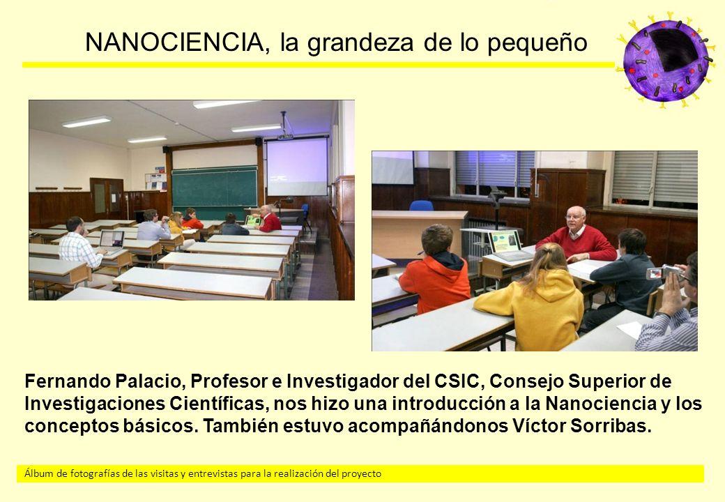 Fernando Palacio, Profesor e Investigador del CSIC, Consejo Superior de Investigaciones Científicas, nos hizo una introducción a la Nanociencia y los conceptos básicos.