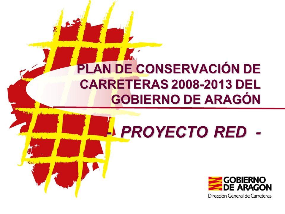 PLAN DE CONSERVACIÓN DE CARRETERAS 2008-2013 DEL GOBIERNO DE ARAGÓN - PROYECTO RED -