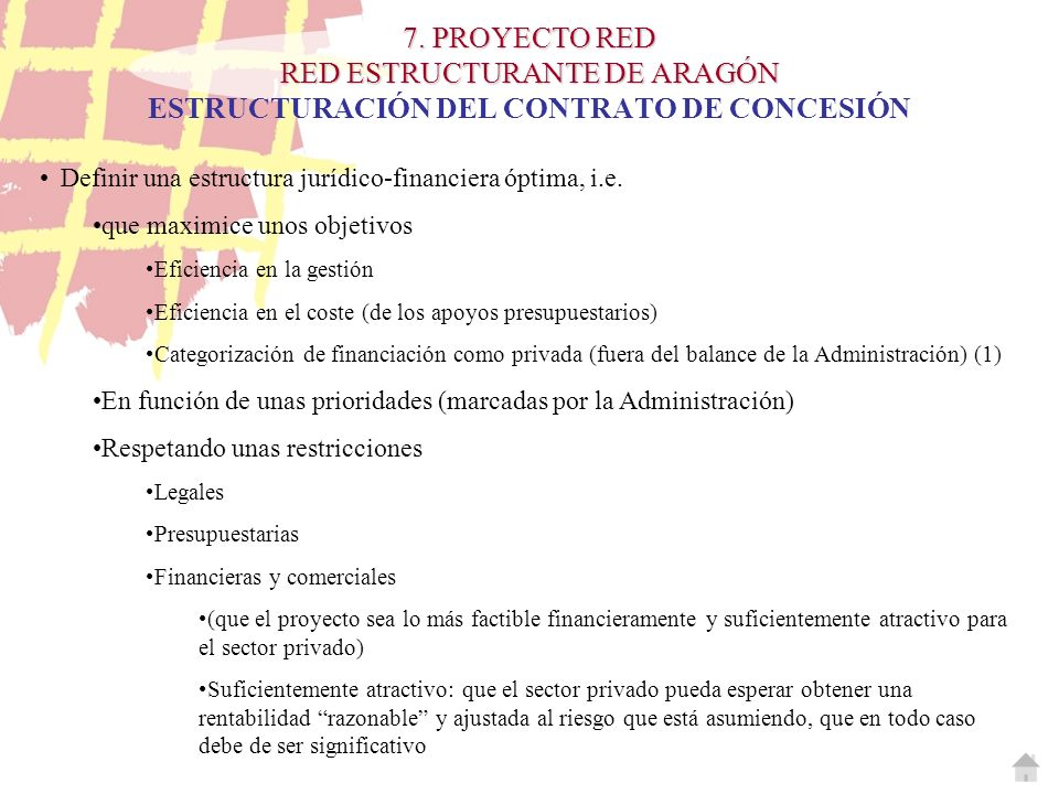 7. PROYECTO RED RED ESTRUCTURANTE DE ARAGÓN ESTRUCTURACIÓN DEL CONTRATO DE CONCESIÓN
