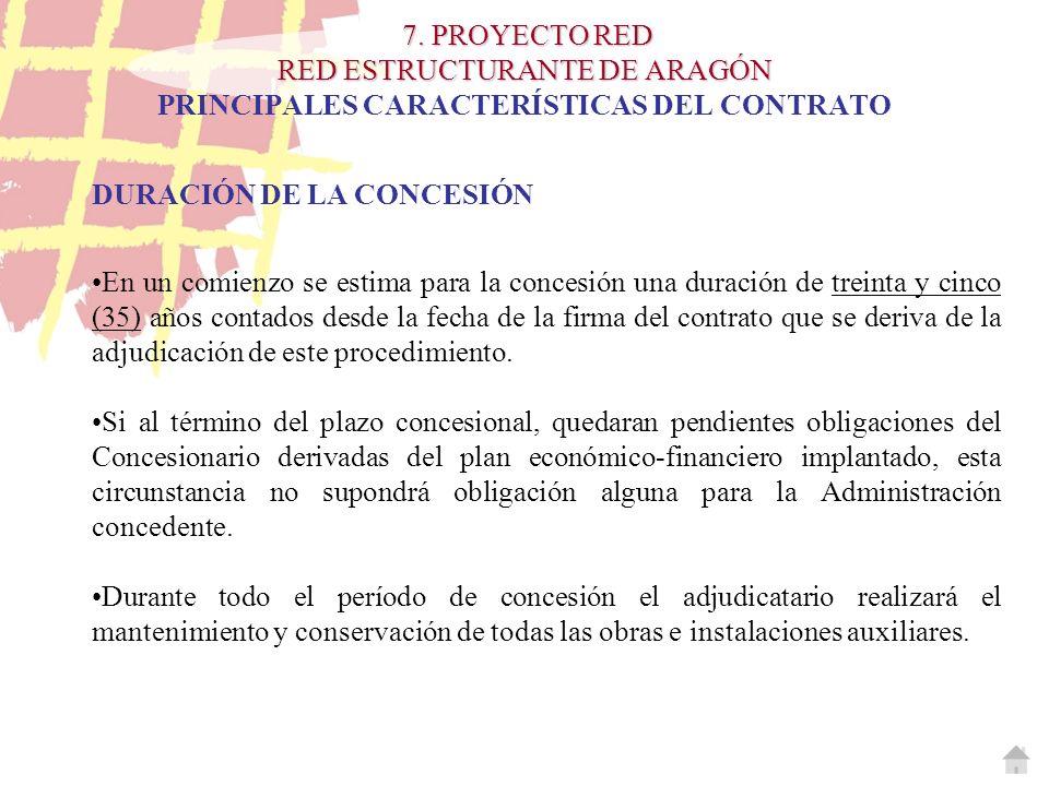 7. PROYECTO RED RED ESTRUCTURANTE DE ARAGÓN PRINCIPALES CARACTERÍSTICAS DEL CONTRATO