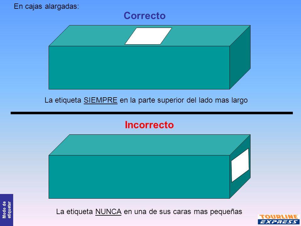 Correcto Incorrecto En cajas alargadas: