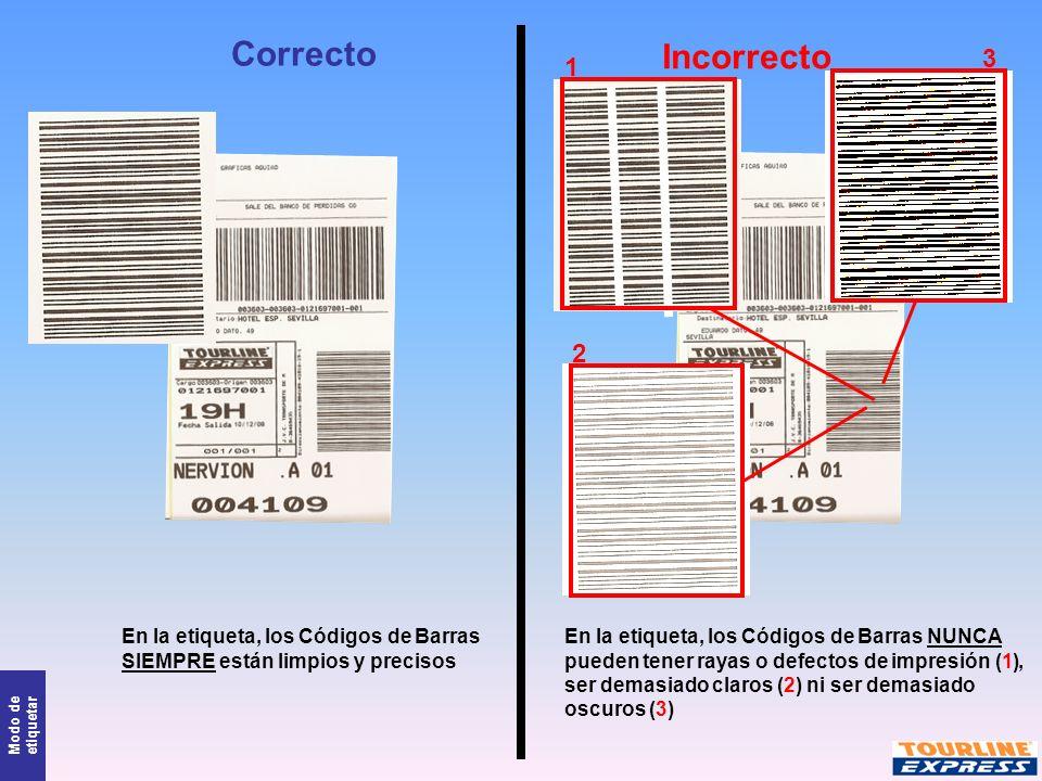 Correcto Incorrecto. 3. 1. 2. En la etiqueta, los Códigos de Barras SIEMPRE están limpios y precisos.