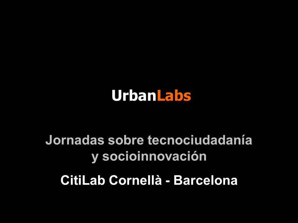UrbanLabs Jornadas sobre tecnociudadanía y socioinnovación