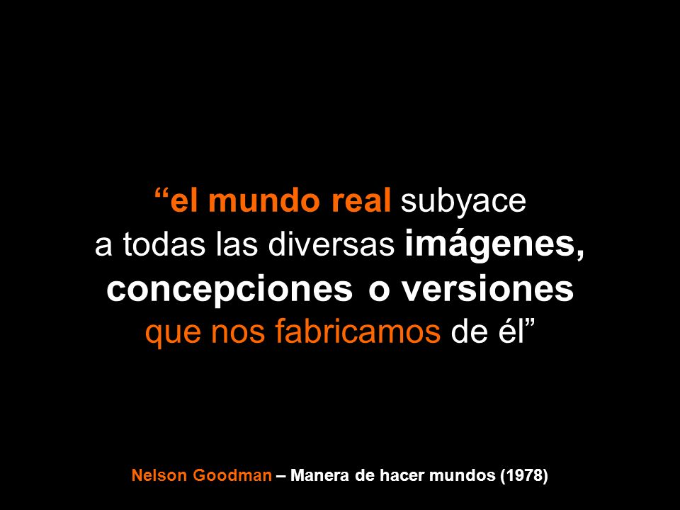 Nelson Goodman – Manera de hacer mundos (1978)