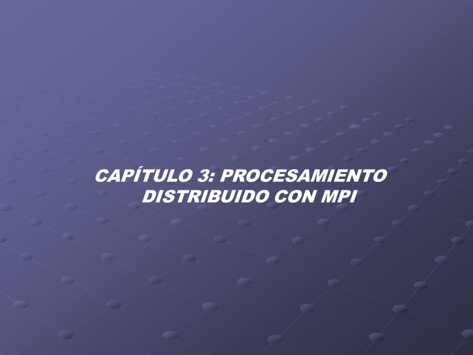 CAPÍTULO 3: PROCESAMIENTO DISTRIBUIDO CON MPI