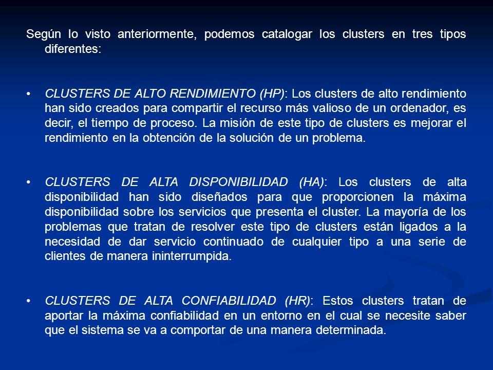 Según lo visto anteriormente, podemos catalogar los clusters en tres tipos diferentes: