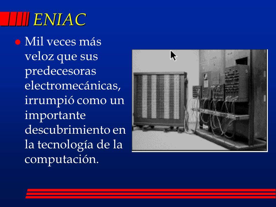 ENIAC Mil veces más veloz que sus predecesoras electromecánicas, irrumpió como un importante descubrimiento en la tecnología de la computación.