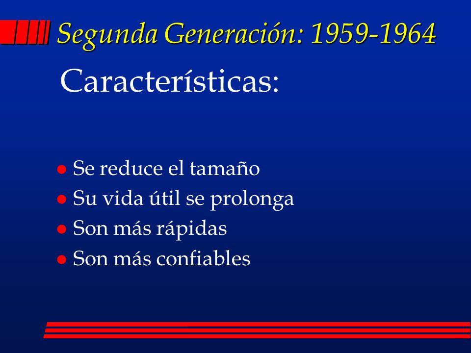 Características: Segunda Generación: 1959-1964 Se reduce el tamaño