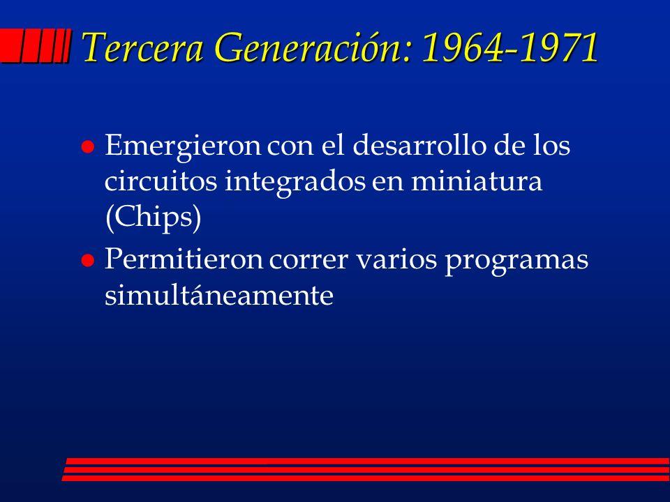 Tercera Generación: 1964-1971 Emergieron con el desarrollo de los circuitos integrados en miniatura (Chips)