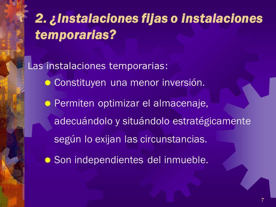 2. ¿Instalaciones fijas o instalaciones temporarias