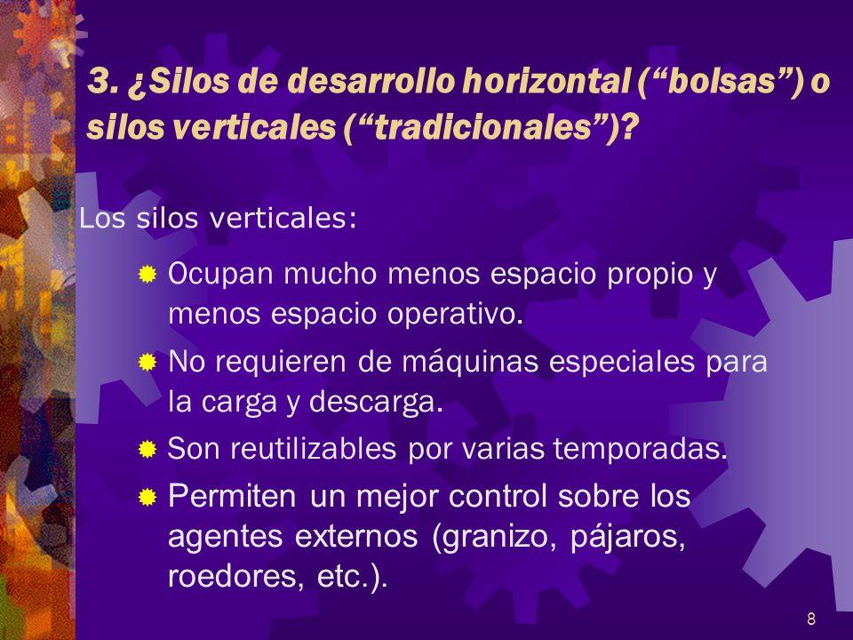 3. ¿Silos de desarrollo horizontal ( bolsas ) o silos verticales ( tradicionales )