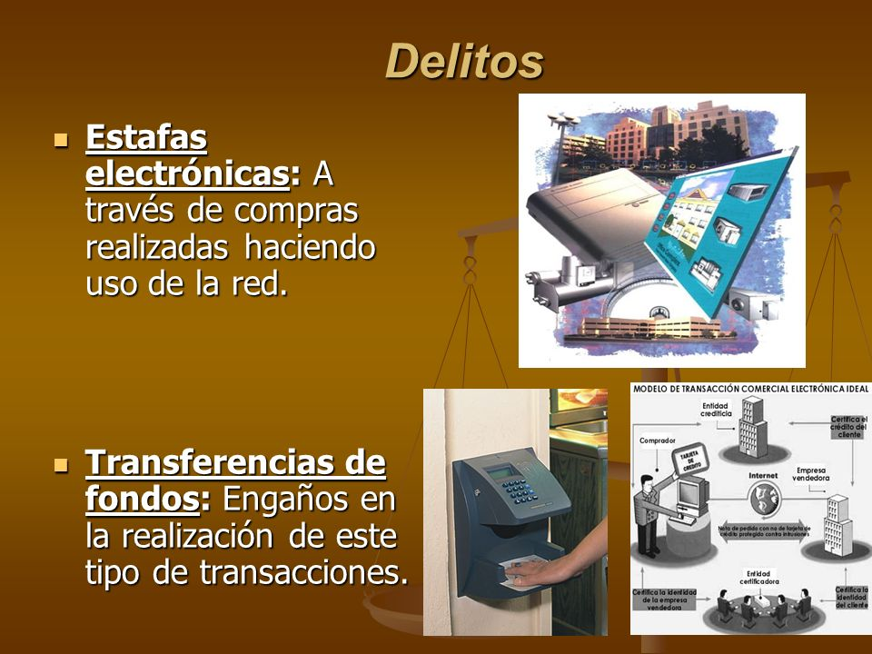 Delitos Estafas electrónicas: A través de compras realizadas haciendo uso de la red.
