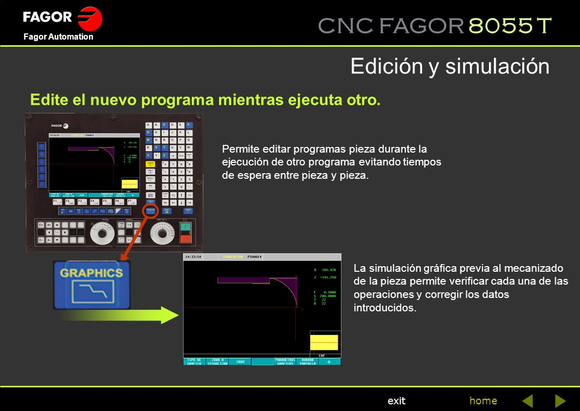 Edición y simulación Edite el nuevo programa mientras ejecuta otro.