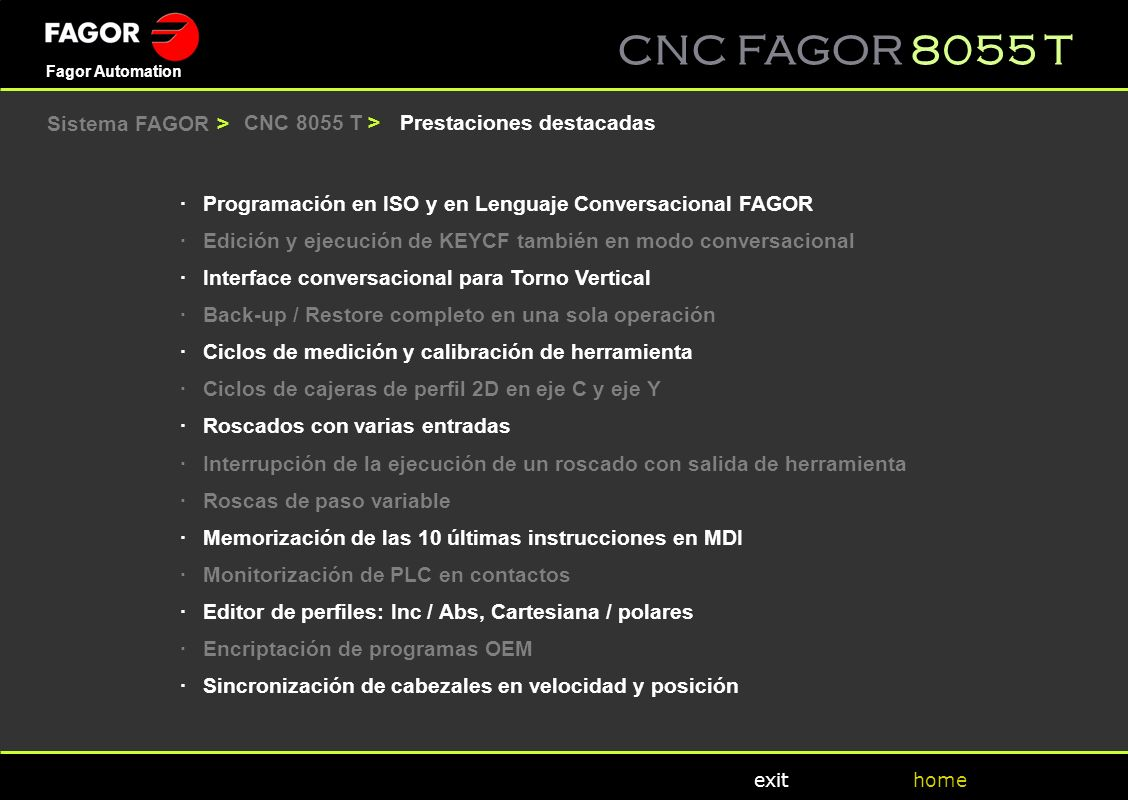 Sistema FAGOR > CNC 8055 T > Prestaciones destacadas. · Programación en ISO y en Lenguaje Conversacional FAGOR.