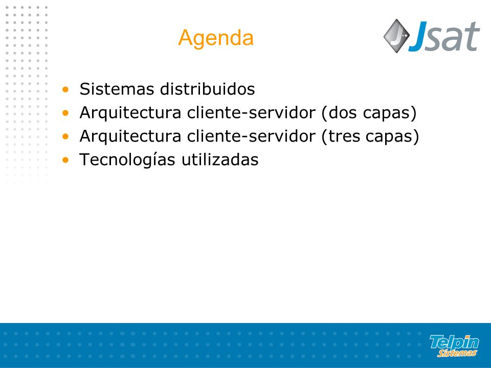Agenda Sistemas distribuidos Arquitectura cliente-servidor (dos capas)