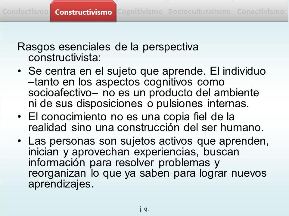 Rasgos esenciales de la perspectiva constructivista: