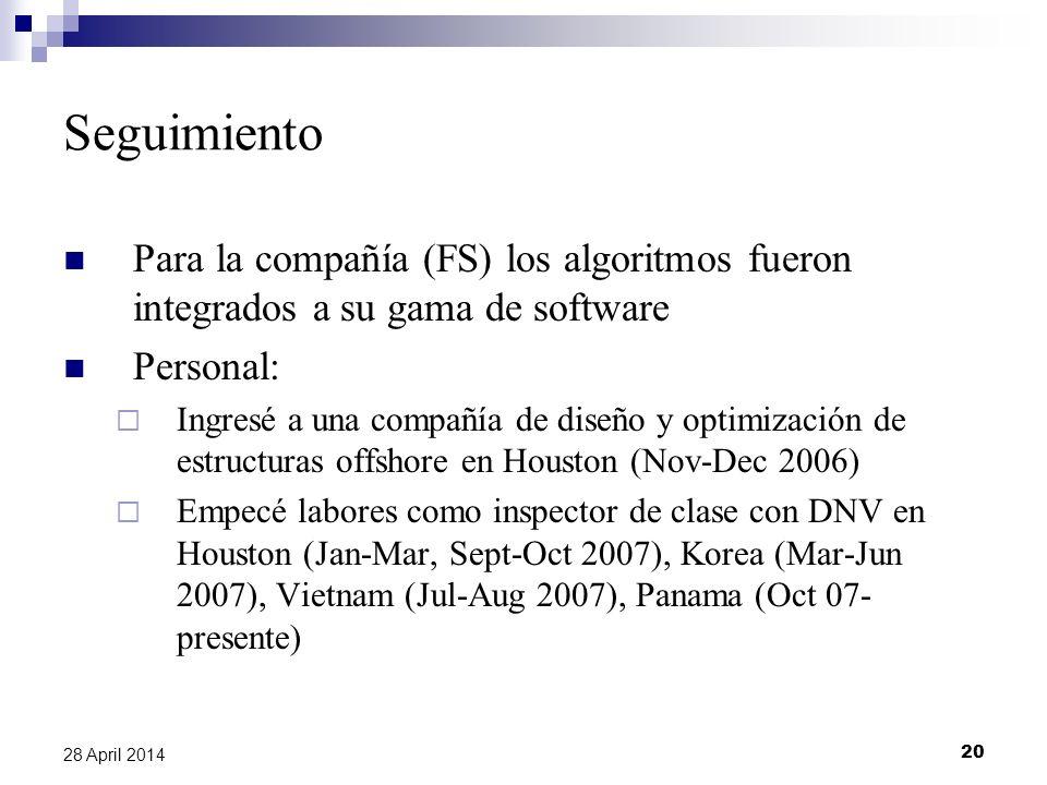 Seguimiento Para la compañía (FS) los algoritmos fueron integrados a su gama de software. Personal: